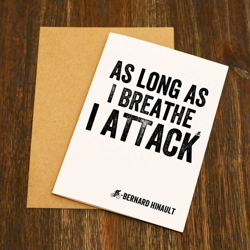 As Long As I Breathe I Attack - Bernard Hinault Cycling Greetings Card