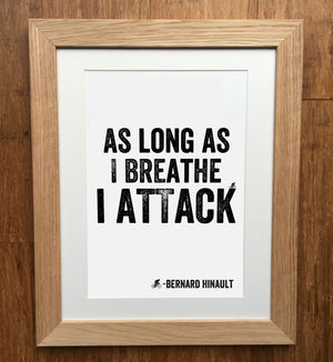 As Long As I Breathe I Attack Hinault Cycling Print