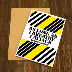 Race Edition As Long As I Breathe I Attack - Bernard Hinault Cycling Greetings Card