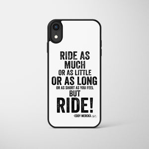 Eddy Merckx Quote But Ride Cycling Phone Case
