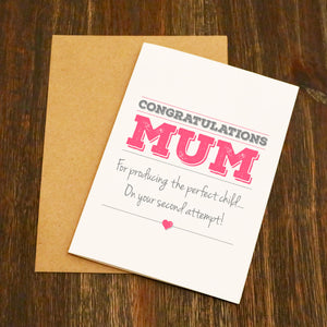 Congratulations Mum On Producing The Perfect Child Mother's Day Card