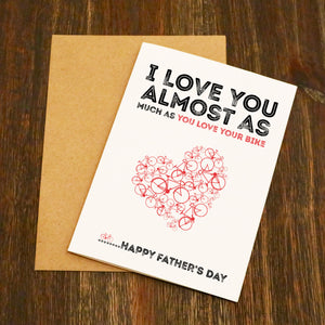 I Love You Almost As Much As You Love Your Bike Father's Day Card