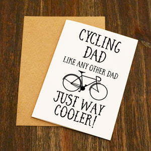 Cycling Dad Card - Like Any Other Dad Just Way Cooler