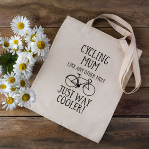 Cycling Mum (Like Any Other Mum Just Way Cooler) Tote Bag