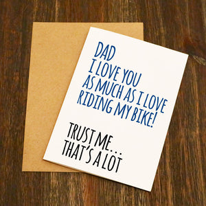Dad I Love You As Much As I Love Riding My Bike Father's Day Card