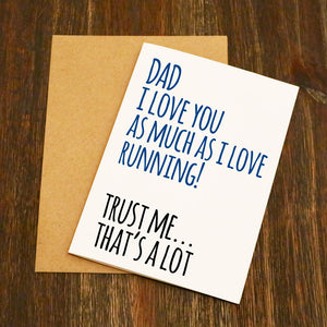 Dad I Love You As Much As I Love Running  Card