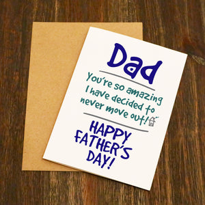 Dad You're So Amazing I'm Not Moving Out Father's Day Card