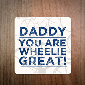 Daddy You Are Wheelie Great Personalised Cycling Coaster