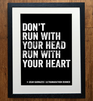 Don't Run With Your Head Dean Karnazes Running Quote Print