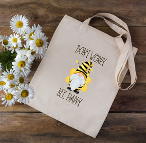 Don't Worry Bee Happy Tote Bag