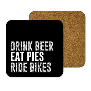 Drink Beer Eat Pies Ride Bikes Cycling Coaster