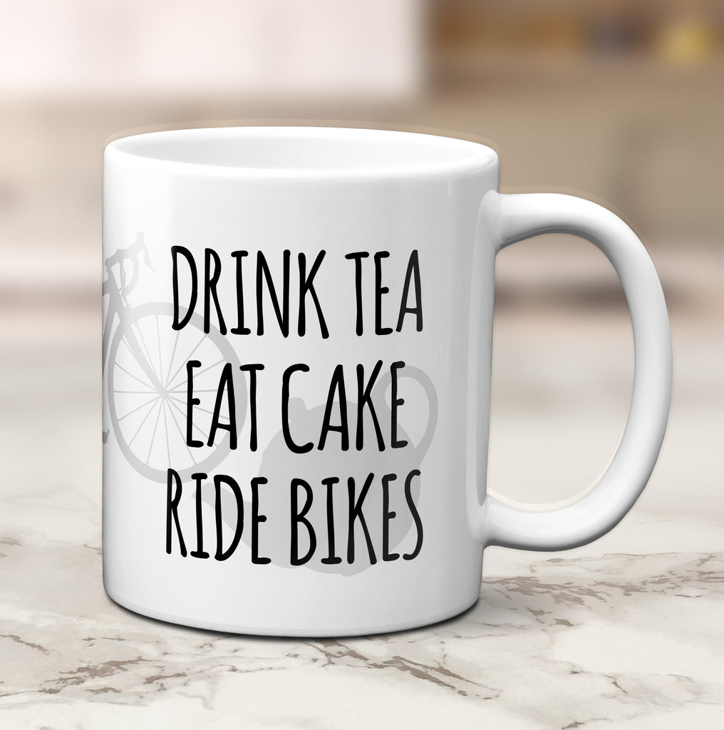 Drink Tea Eat Cake Ride Bikes Mug