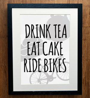 Drink Tea, Eat Cake, Ride Bikes Cycling Print