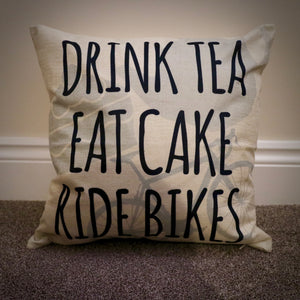 Drink Tea Eat Cake Ride Bikes Cycling Cushion Cover