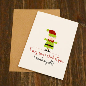 Every Time I Think Of You I Touch My Elf Christmas Card
