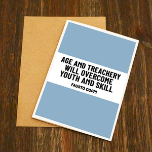 Race Edition Age And Treachery Will Overcome Youth And Skill Quote - Fausto Coppi - Cycling Greetings Card