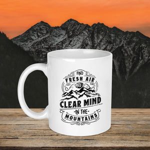 Find Fresh Air & A Clear Mind In The Mountains Mug