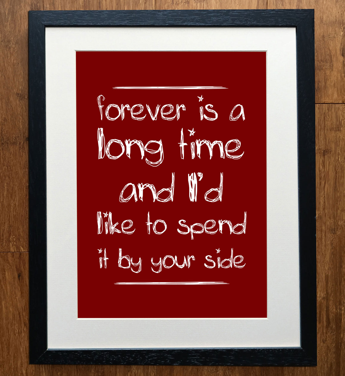Forever Is A Long Time Print