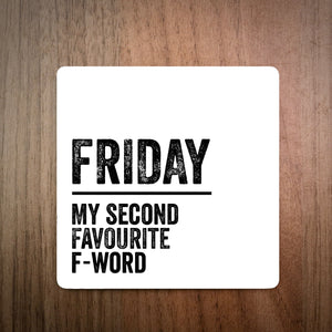 Friday My Second Favourite F Word Coaster