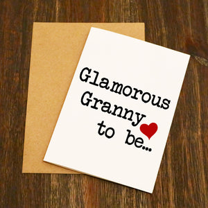 Glamorous Granny to be... Greetings Card