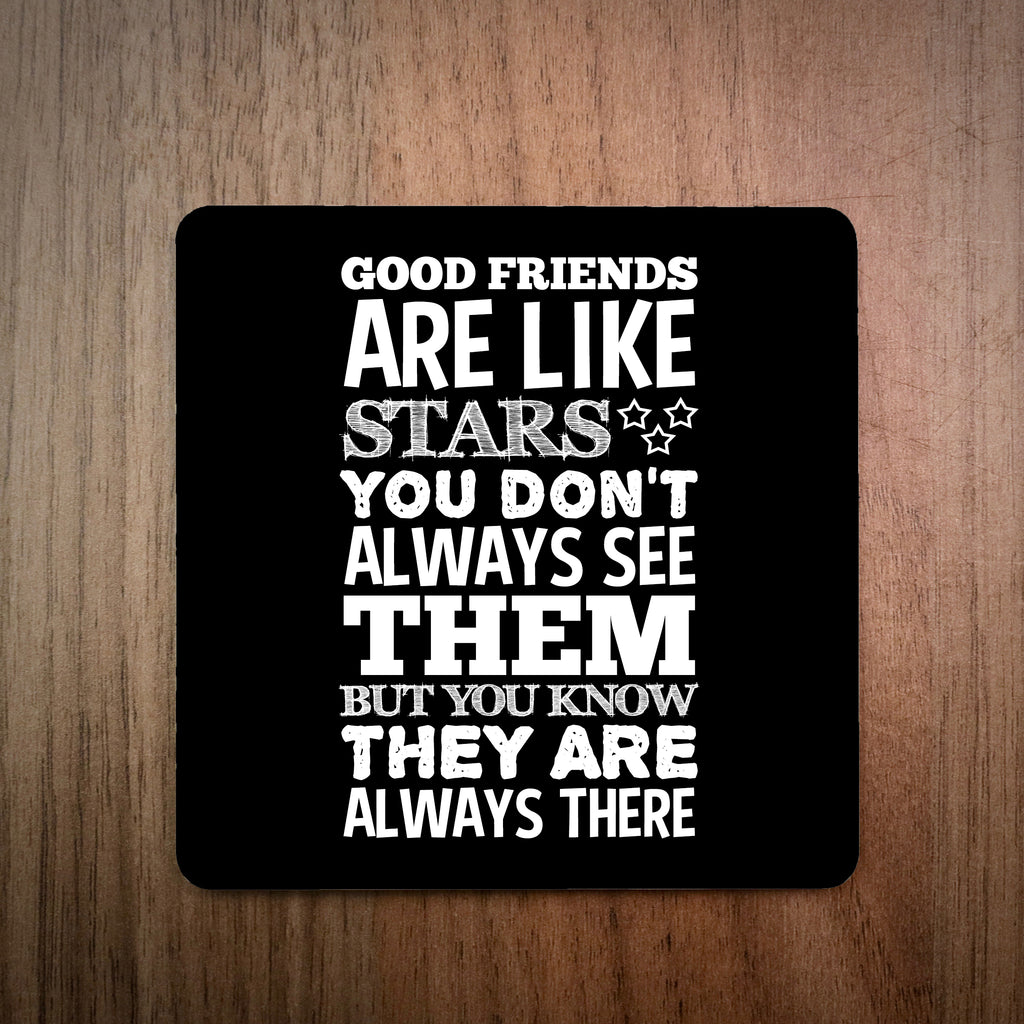Good Friends Are Like Stars Drinks Coaster