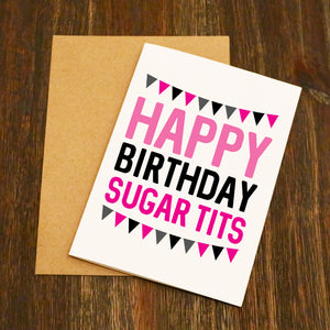 Happy Birthday Sugar Tits Birthday Card