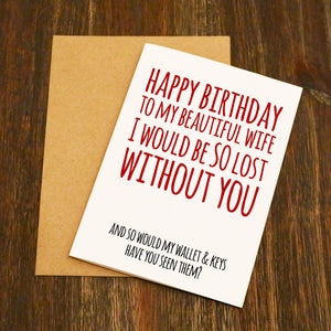 Happy Birthday To My Beautiful Wife Funny Birthday Card