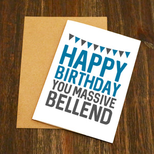 Happy Birthday You Massive Bellend Birthday Card