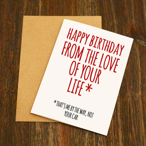 Happy Birthday From The Love Of Your Life Funny Birthday Card - Car