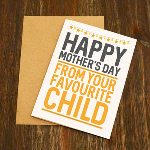 Happy Mother's Day From Your Favourite Child Card
