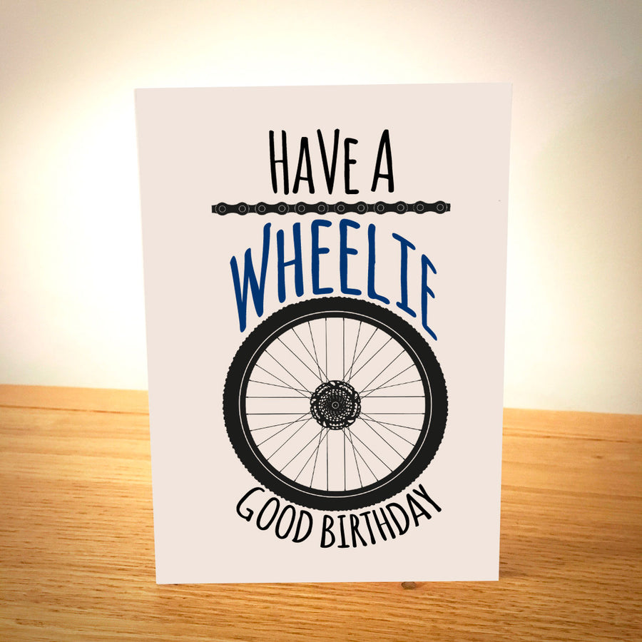 Have A Wheelie Good Birthday - Birthday Card