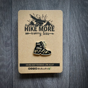 Hike More Worry Less Pin Badge