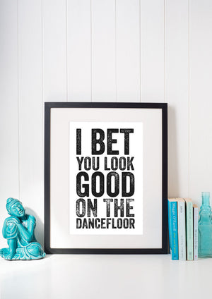 I Bet You Look Good On The Dancefloor - Letterpress Music Lyrics Print