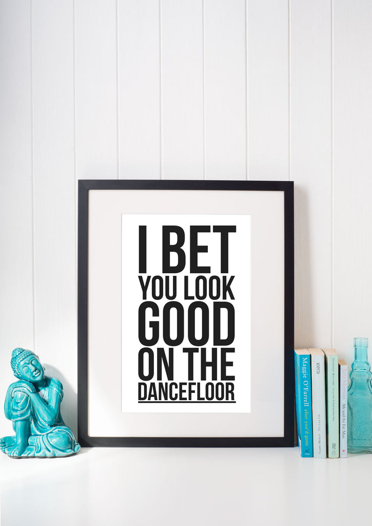 I Bet You Look Good On The Dancefloor - Bold Music Lyrics Print
