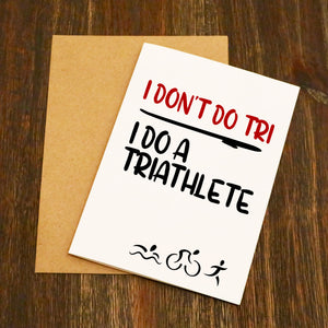 I Don't Do Tri I Do A Triathlete Valentine's Card