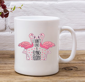 Flamingo's - I Don't Give A Flying Flock  Funny Adult Mug