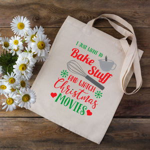 I Just Want To Bake Stuff & Watch Christmas Movies Tote Bag