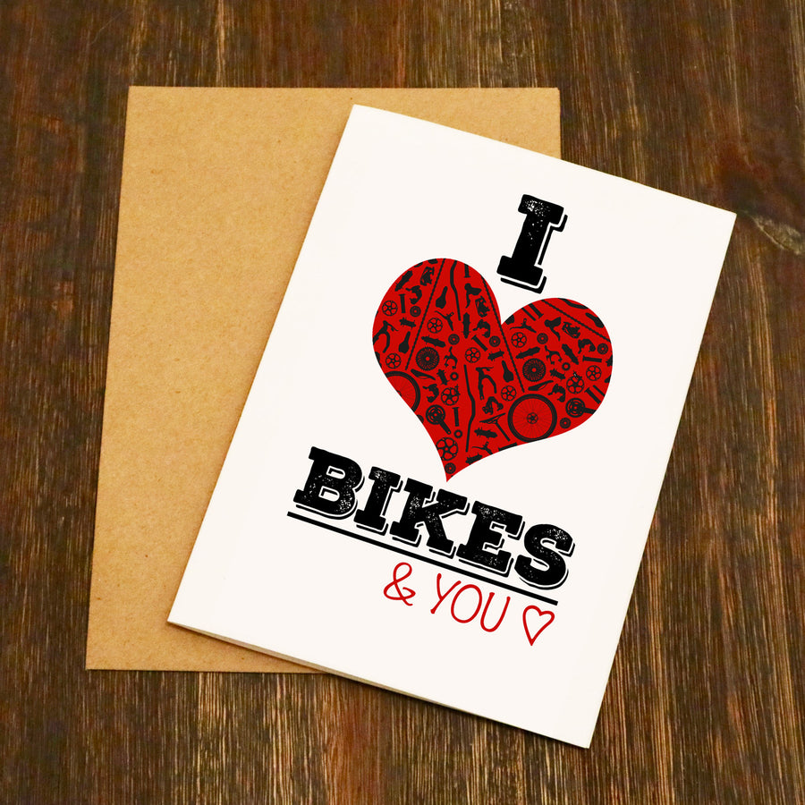 I Love Bikes... And You Valentine's Card
