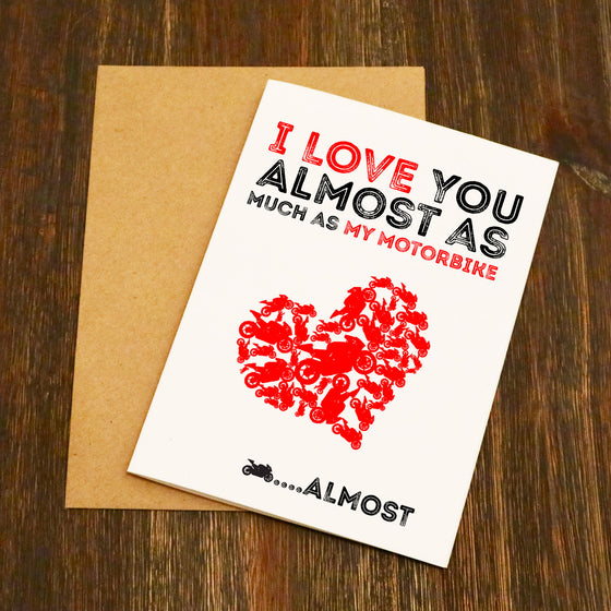 I Love You Almost As Much As My Motorbike.... Almost!! Valentine's Card