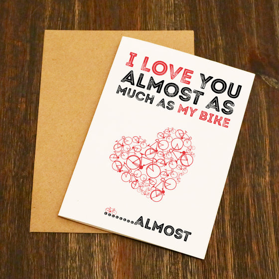 I Love You Almost As Much As My Bike.... Almost!! Valentine's Card