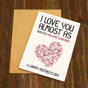 I Love You As Much As You Love Your Bike Mother's Day Card