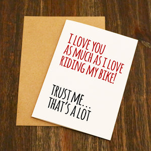 I Love You As Much As I Love Riding My Bike Valentine's Card