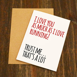 I Love You As Much As I Love Running Valentine's Card