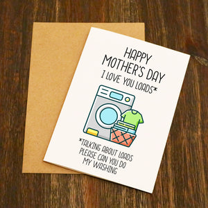 I Love You Loads Washing Mother's Day Card