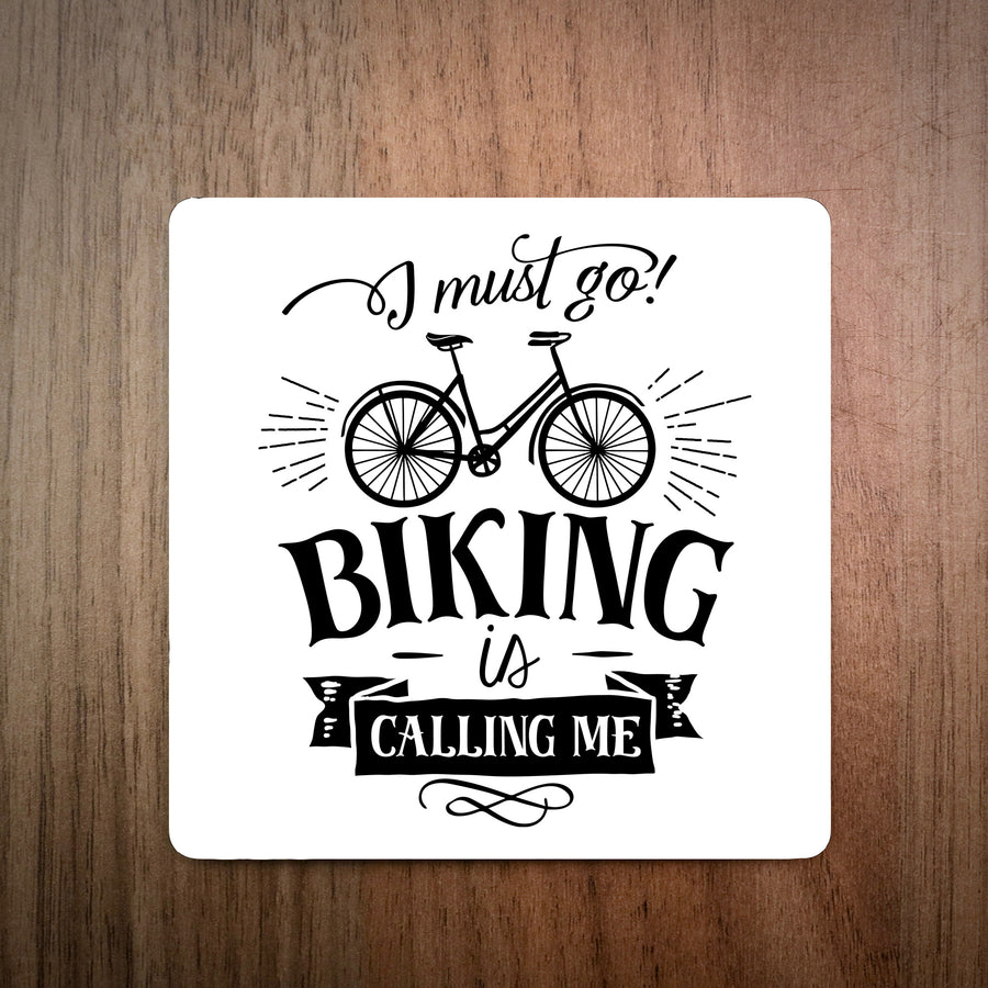 I Must Go Biking Is Calling Me Coaster