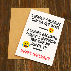 I Smile Because You're My Mum Birthday Card