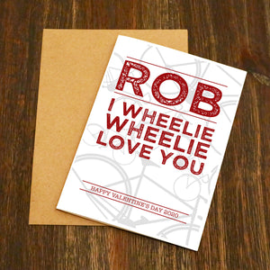 Personalised I Wheelie, Wheelie Love You - Bike Card