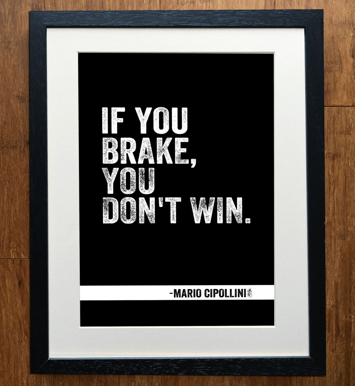 Mario Cipollini If You Brake You Don't Win Cycling Print