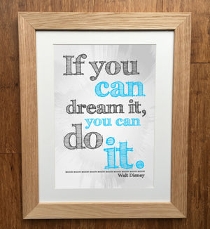If You Can Dream It, You Can Do It Print
