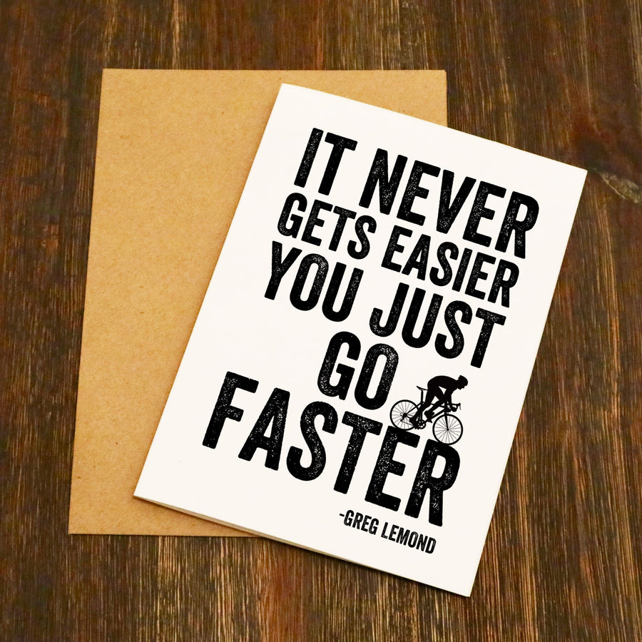 It Never Gets Easier You Just Go Faster Lemond Cycling Card